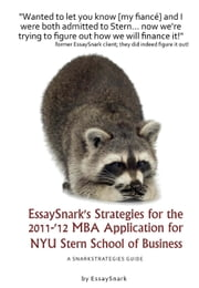 EssaySnark's Strategies for the 2011-'12 MBA Admissions Essays for NYU Stern School of Business ebook by Essay Snark