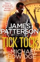 Tick Tock - (Michael Bennett 4) ebook by James Patterson