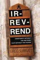 Ir-rev-rend ebook by Greg Surratt