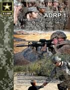 Army Doctrine Reference Publication ADRP 1 The Army Profession June 2013 ebook by United States Government  US Army