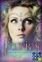 Fairies 2: Amethystviolett ebook by Stefanie Diem