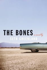 The Bones ebook by Seth Greenland