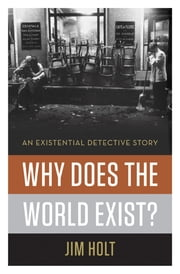 Why Does the World Exist?: An Existential Detective Story ebook by Kobo.Web.Store.Products.Fields.ContributorFieldViewModel