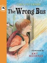 The Wrong Bus ebook by Lois Peterson
