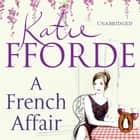 A French Affair audiobook by Katie Fforde
