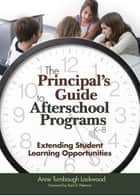 The Principal's Guide to Afterschool Programs, K-8 ebook by Dr. Anne Turnbaugh Lockwood