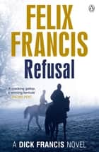 Refusal ebook by Felix Francis