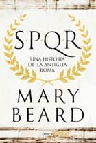 SPQR - Una historia de la antigua Roma ebook by Mary Beard, Silvia Furió