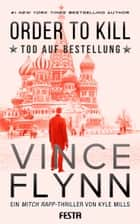 ORDER TO KILL - Tod auf Bestellung 電子書籍 by Kyle Mills, Vince Flynn
