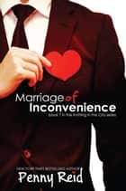 Marriage of Inconvenience ebook by Penny Reid