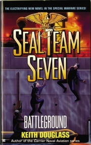 Seal Team Seven 06: Battleground ebook by Keith Douglass