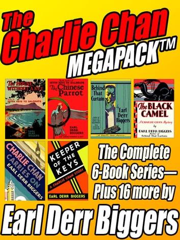The Charlie Chan MEGAPACK ® - The Complete 6-Book Series Plus 16 more by Earl Derr Biggers ebook by Earl Derr Biggers