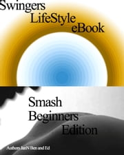 Swingers Lifestyle eBook: Smash Beginners Edition ebook by JanN Ben and Ed