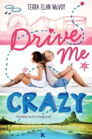 Drive Me Crazy ebook by Terra Elan McVoy