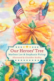 Our Heroes' Tree ebook by Marlene Lee,Stephanie Pickup,Chandler Dudley