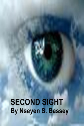 Second Sight ebook by Nseyen Stanley Bassey