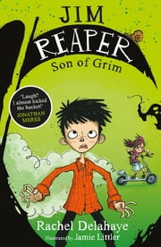 Jim Reaper 1: Son of Grim ebook by Rachel Delahaye,Jamie Littler