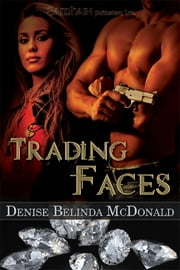 Trading Faces ebook by Denise Belinda McDonald