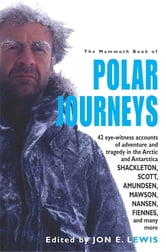 The Mammoth Book of Polar Journeys ebook by Jon E. Lewis