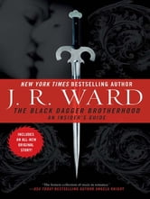 The Black Dagger Brotherhood - An Insider's Guide ebook by J.R. Ward