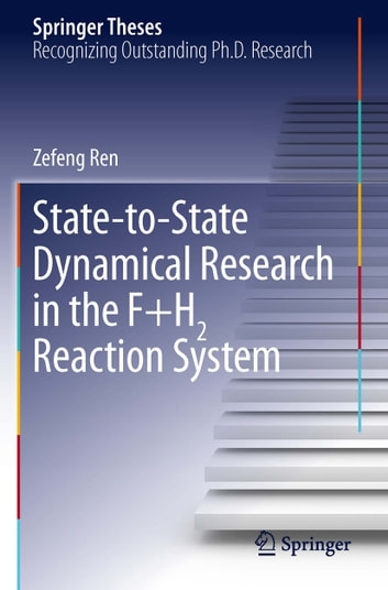 State-to-State Dynamical Research in the F+H2 Reaction System ebook by Zefeng Ren