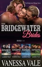 Their Bridgewater Brides: Books 1 - 4 ebook by Vanessa Vale