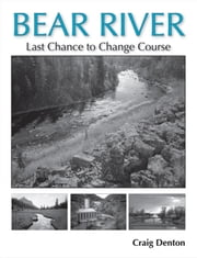 Bear River: Last Chance to Change Course ebook by Denton, Craig