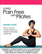Living Pain Free With Pilates ebook by Mehret Hope
