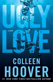Ugly Love - A Novel ebook by
