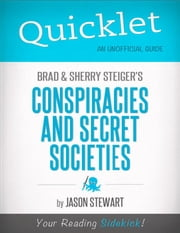Quicklet on Brad Steiger and Sherry Steiger's Conspiracies and Secret Societies ebook by Jason  Stewart