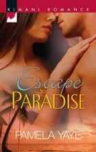 Escape to Paradise ebook by Pamela Yaye