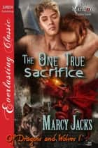 The One True Sacrifice ebook by Marcy Jacks