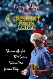 Happy Holidays from Crescent Moon Lodge ebook by HMK Enterprises, LLC