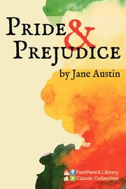 Pride and Prejudice ebook by FastPencil Library