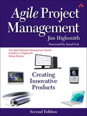 Agile Project Management - Creating Innovative Products ebook by Jim Highsmith