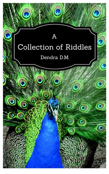 A Collection of Riddles eBook by Dendra D M  - 9781310461897