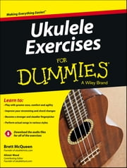 Ukulele Exercises For Dummies, Enhanced Edition ebook by Brett McQueen,Alistair Wood