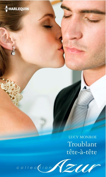 Troublant tête-à-tête ebook by Lucy Monroe