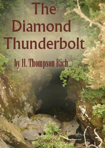 The Diamond Thunderbolt ebook by H Thompson Rich