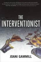 The Interventionist ebook by Joani Gammill, BRII