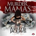 Murder Mamas audiobook by Ashley & JaQuavis