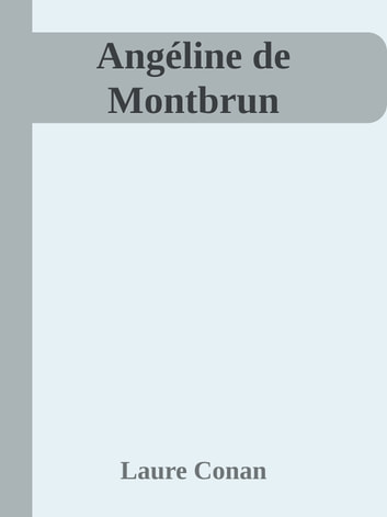 Angéline de Montbrun ebook by Laure Conan