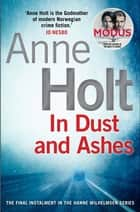 In Dust and Ashes ebook by Anne Holt, Anne Bruce