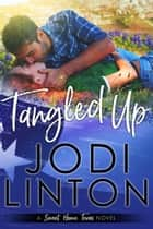 Tangled Up - A Small Town Romantic Comedy ebook by Jodi Linton