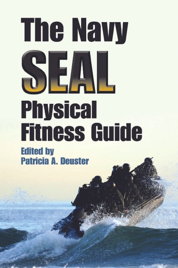 The Navy SEAL Physical Fitness Guide ebook by