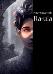 Ra-ula ebook by Peter Singewald
