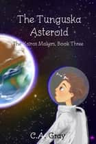 The Tunguska Asteroid ebook by