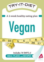 Try-It Diet - Vegan: A two-week healthy eating plan ebook by Adams Media