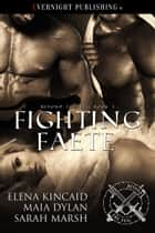 Fighting Faete ebook by Elena Kincaid, Maia Dylan, Sarah Marsh