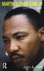 Martin Luther King Jr. ebook by John A. Kirk